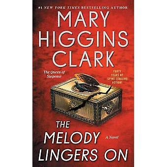 The Melody Lingers On by Mary Higgins Clark - 9781476749129 Book