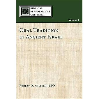 Oral Tradition in Ancient Israel by Miller & Robert D. & II