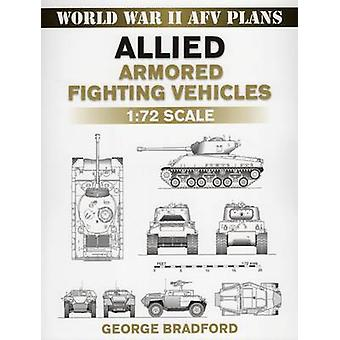 Allied Armored Fighting Vehicles by George Bradford - 9780811735704 B