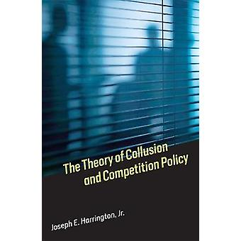 Theory of Collusion and Competition Policy by Harrington