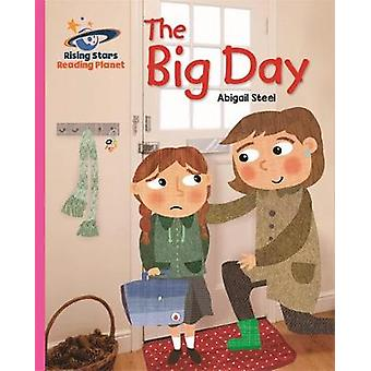 Reading Planet  The Big Day  Pink B Galaxy by Abigail Steel