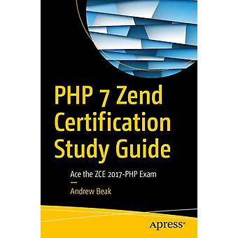 PHP 7 Zend-certificatie StudieGids door Andrew beak