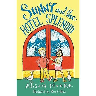 Sunny and the Hotel Splendid by Alison Moore