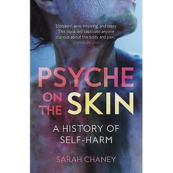 Psyche on the Skin by Sarah Chaney