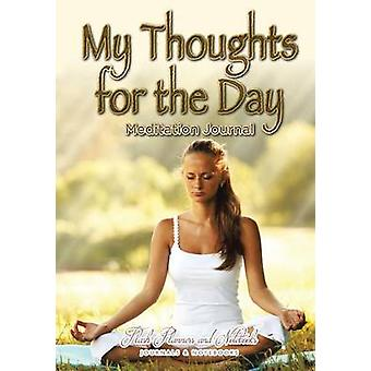 My Thoughts for the Day Meditation Journal by Flash Planners and Notebooks