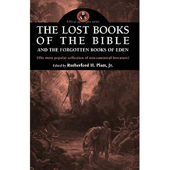 The Lost Books of the Bible and the Forgotten Books of Eden by Platt & Rutherford H.