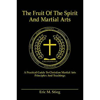 The Fruit of the Spirit and Martial Arts by Stieg & Eric