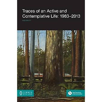 Traces of an Active and Contemplative Life 19832013 by Giblett & Rodney James