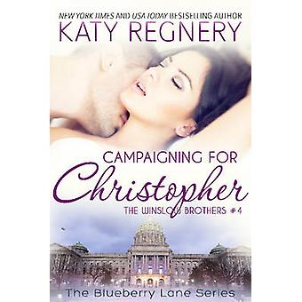 Campaigning for Christopher The Winslow Brothers 4 by Regnery & Katy