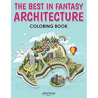 The Best in Fantasy Architecture Coloring Book by Activibooks
