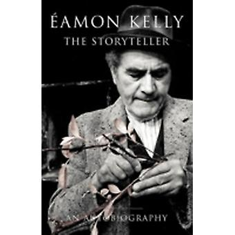 Eamon Kelly The Storyteller An Autobiography by Kelly & Eamon