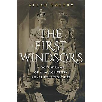 The First Windsors a docdrama of a 20th century Royal relationship by Coleby & Allan