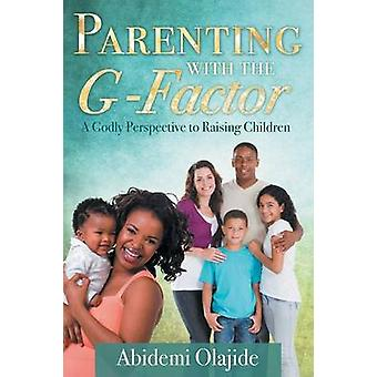 Parenting with the GFactor by Olajide & Abidemi