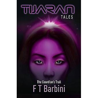 The Guardians Trail Book V  Official Edition by Barbini & Francesca T