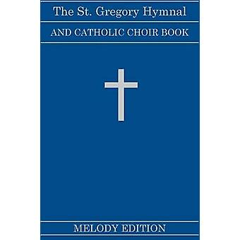 The St. Gregory Hymnal and Catholic Choir Book Fairhaven Press Melody Edition by Montani & Nicola A