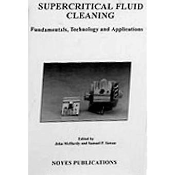 Supercritical Fluid Cleaning Fundamentals Technology and Applications by Haber & Samuel P.
