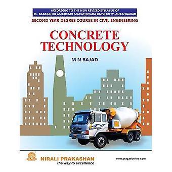CONCRETE TECHNOLOGY by BAJAD & M N