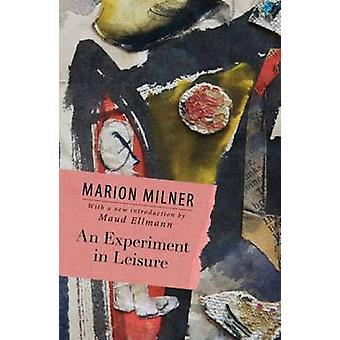 Experiment in Leisure by Marion Milner