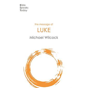 Message of Luke by Michael Wilcock