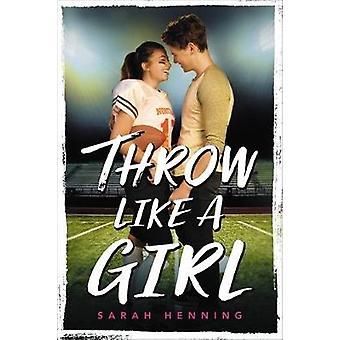Throw Like a Girl by Sarah Henning - 9780316529501 Book