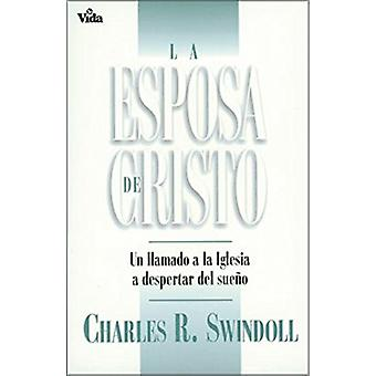 La esposa de Cristo - A Call to the Church to Wake Up by Charles R. Sw