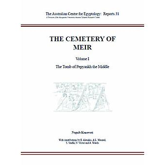 The Cemetery of Meir - v. 1 - Tomb of Pepyankh-the Middle by Effy Alexa