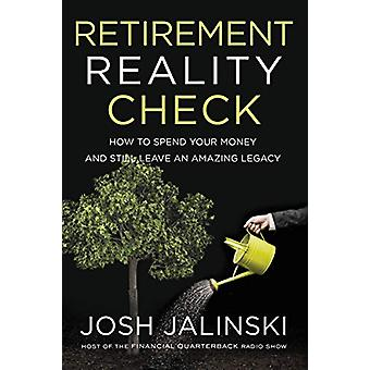Retirement Reality Check - How to Spend Your Money and Still Leave an
