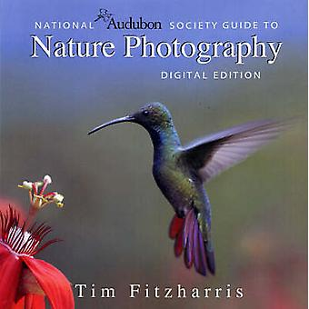 National Audubon Society Guide to Nature Photography by Tim Fitzharri
