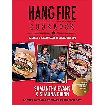 Hang Fire Cookbook - Recepten en avonturen in Amerikaanse BBQ door Samanth