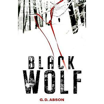 Black Wolf by G. D. Abson - 9781912624539 Book