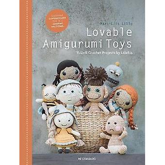 Lovable Amigurumi Toys - 15 Doll Crochet Projects by Lilleliis by Mari