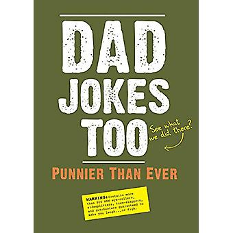 Dad Jokes Too - Punnier Than Ever by Editors of Portable Press - 97816