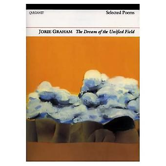 The Dream of the Unified Field: Selected Poems