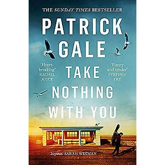 Take Nothing With You by Patrick Gale - 9781472205353 Book