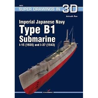 Imperial Japanese Navy Type B1 Submarine I15 1939 and I37 1943 by Rao & Anirudh