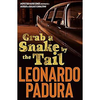 Grab a Snake by the Tail by Leonardo Padura - 9781912242177 Book
