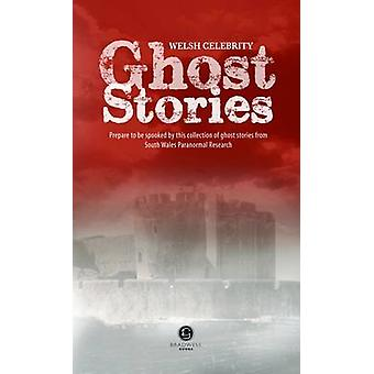 Welsh Celebrity Ghost Stories - Shiver Your Way Around Wales with Thes