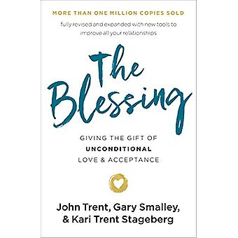 The Blessing - Giving the Gift of Unconditional Love and Acceptance by