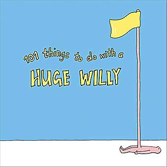 101 Things to do with a Huge Willy - 9781529102949 Book