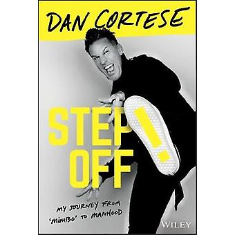 Step Off! - My Journey from Mimbo to Manhood by Dan Cortese - 97811196