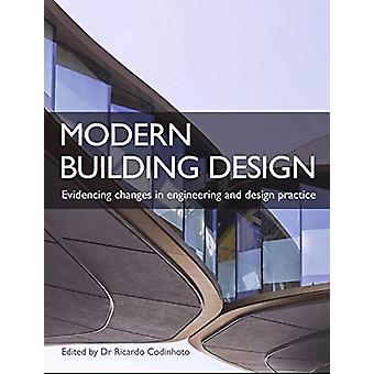 Modern Building Design - Evidencing changes in engineering and design