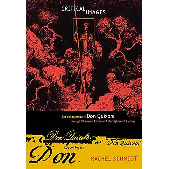 Critical Images  The Canonization of Don Quixote through Illustrated Editions of the Eighteenth Century by Rachel Schmidt