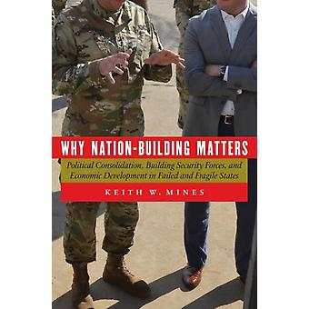 Why NationBuilding Matters by Mines & Keith W