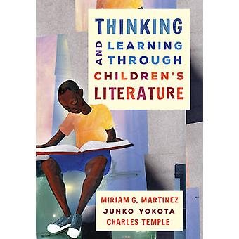 Thinking and Learning through Childrens Literature by Martinez & Miriam G.Yokota & JunkoTemple & Charles