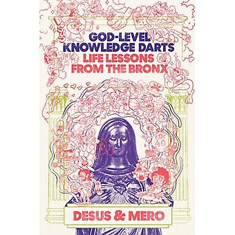 GodLevel Knowledge Darts  Life Lessons from the Bronx by Desus and Mero