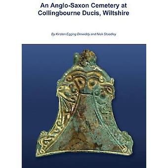 An Anglo-Saxon Cemetery at Collingbourne Ducis Wiltshire