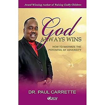 Edited Paul Carrette/God Always Wins: How to maximize the potential of adversity