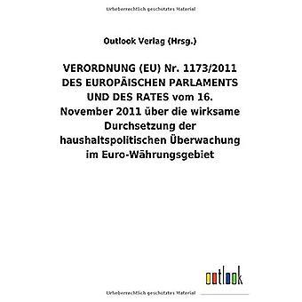VERORDNUNG (EU) Nr. 1173/2011 DES EUROPA ISCHEN PARLAMENTS UND DES RATES vom 16. November 2011 Aber die wirksame Durchsetzung der haushaltspolitischen Aceberwachung im Euro-W hrungsgebiet