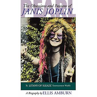 Pearl - Obsessions and Passions of Janis Joplin by Ellis Amburn - 9780