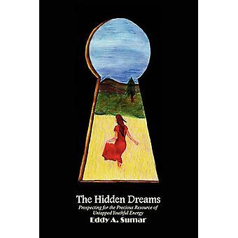 The Hidden Dreams by Eddy A Sumar - 9781450008860 Book